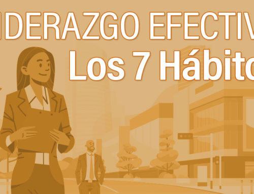 Liderazgo Efectivo. Los 7 Hábitos